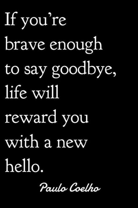 """""""If you're brave enough to say goodbye, life will reward you with a new hello""""—Paulo Coelho #quotes #inspirationalquotes #inspirational #inspo #motivationalquotes #lifequotes Follow us on Pinterest: www.pinterest.com/yourtango"""