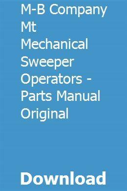 M B Company Mt Mechanical Sweeper Operators Parts Manual Original With Images Mechanic Operator Manual