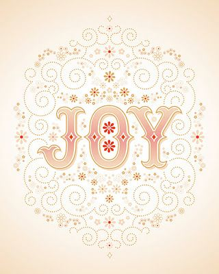 JOY - one of my favorite words. Saying it evokes the very feeling it represents... because I know where true joy comes from!