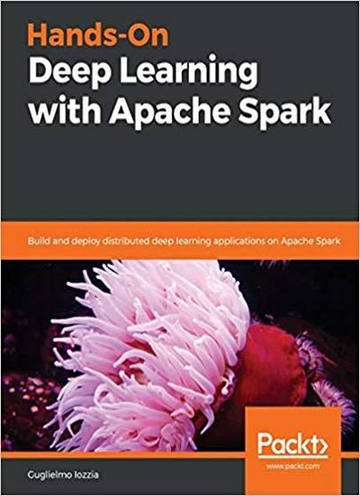Hands-On Deep Learning with Apache Spark - Download PDF