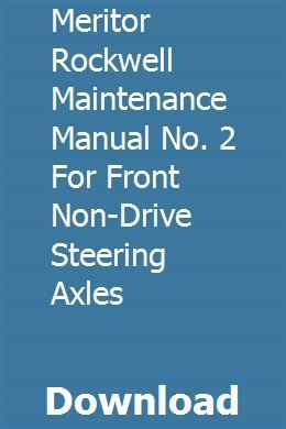 Meritor Rockwell Maintenance Manual no  2 for Front Non