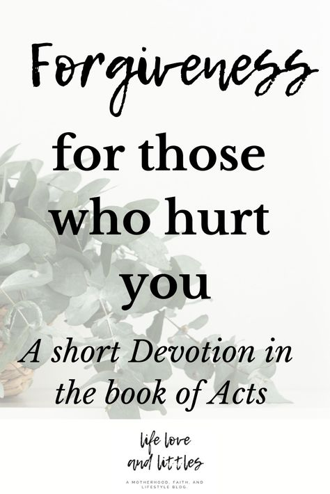 Forgiveness For Those Who Hurt You - bible study on forgiving others #forgiveness #christianfaith #biblestudy