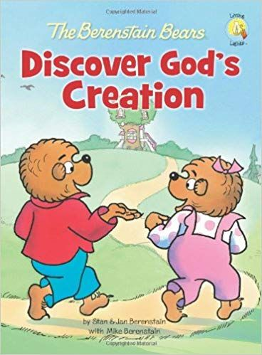 The Berenstain Bears Discover God S Creation Berenstain Bears Living Lights Stan Berenstain Jan Berenstain Berenstain Bears Christian Books Bear Pictures