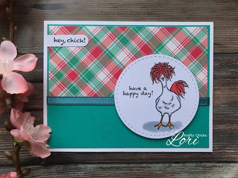 Happy ' Krafty Chicks ' Thursday everyone! Today, it's my turn to play your challenge hostess and I'm looking for some birds/ch. Have A Happy Day, Bird Cards, Stamping Up Cards, Coq, Animal Cards, Cards For Friends, Card Maker, Cool Cards, Scrapbook Cards