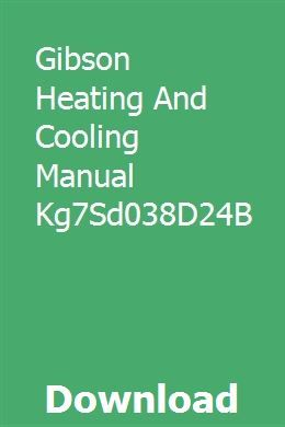 Gibson Heating And Cooling Manual Kg7sd038d24b Onmaivicam