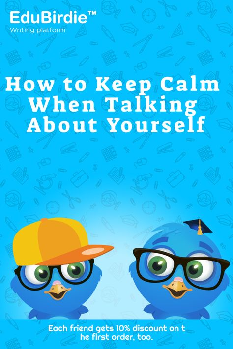 How to Keep Calm When Talking About Yourself