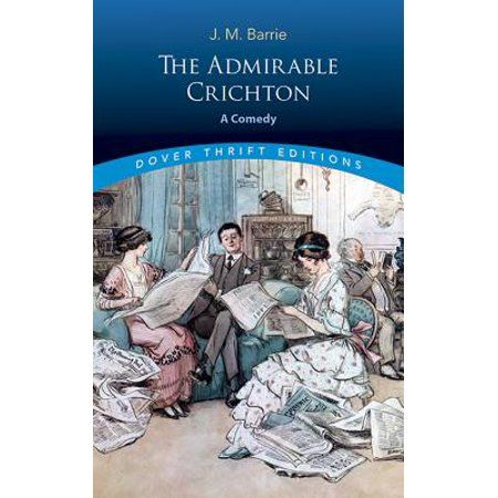 Dover Thrift Editions The Admirable Crichton Paperback Walmart Com English Comedy Comedy Dover