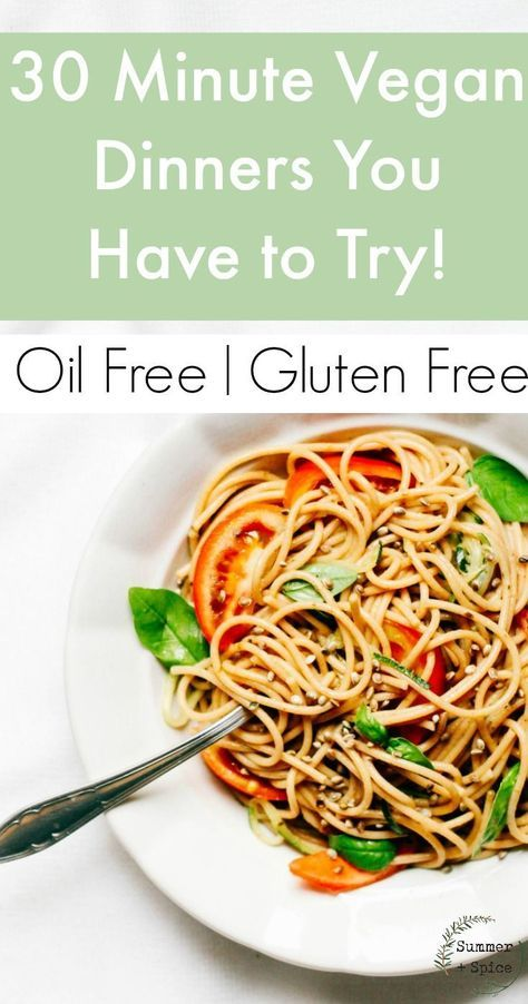 Easy Vegan Dinners Ready In 30 Minutes Oil Free Gluten
