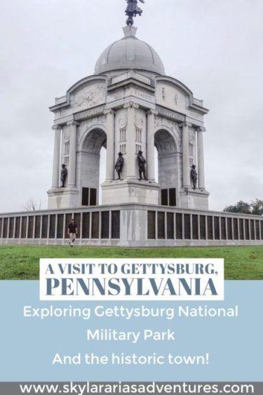 A Visit To Gettysburg Pennsylvania Gettysburg Pennsylvania