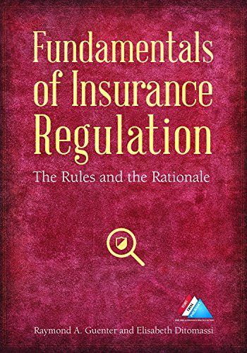 Fundamentals Of Insurance Regulation The Rules And The Rationale