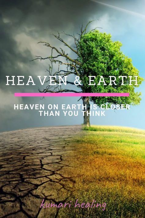 Blog I Heaven & Earth I Kumari Healing I Heaven on Earth is closer than you think. #heaven #kumarihealing #energyhealing #reikihealing