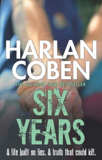 Six Years Ebook By Harlan Coben Rakuten Kobo In 2020 Harlan Coben Harlan Coben Books Secrets And Lies