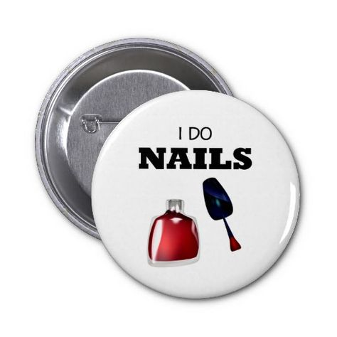 Shop I Do Nails(Nail Technician) Button created by cooltees.