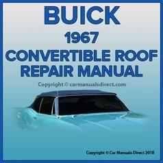 Buick Lesabre Wildcat Electra Gs400 Skylark 1967 Convertible Roof Factory Repair Manual Buick Buick Lesabre Repair Manuals