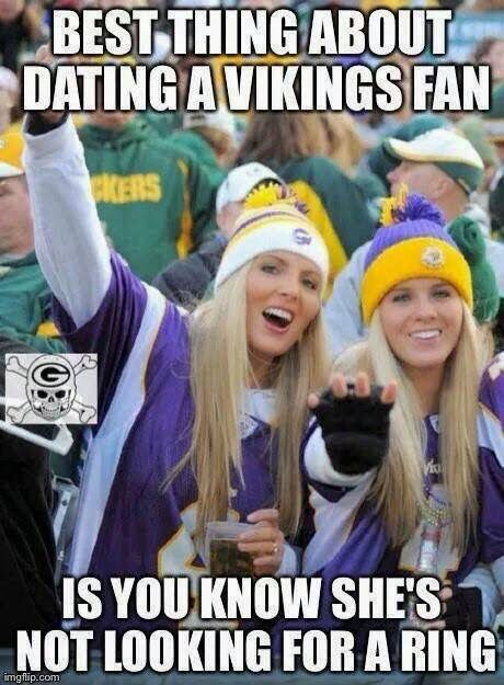 best thing about dating a vikings fan