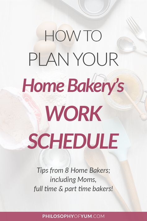 How to Plan your Home Bakery's Weekly Work Schedule