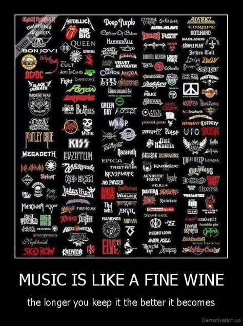 MUSIC IS LIKE A FINE WINE - the longer you keep it the better it becomes.