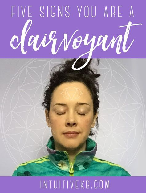 5 Signs You Are a Clairvoyant • Intuitive KB