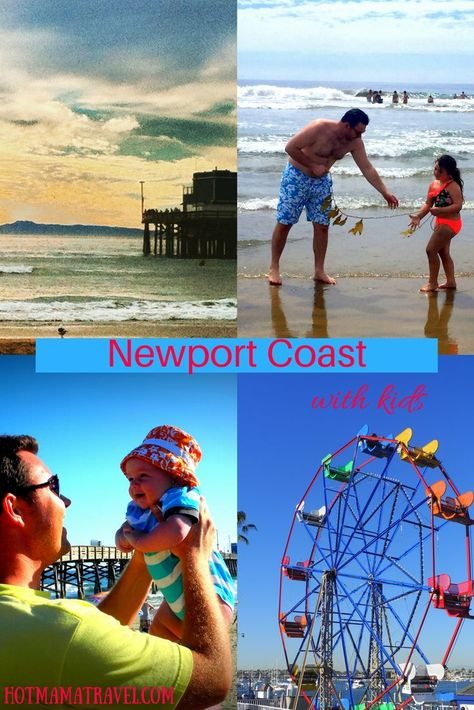 Family Guide To Visiting Newport Coast With Kids Where
