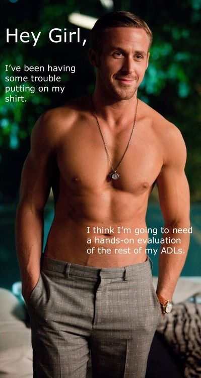 You're welcome ladies! Who will help him with his ADL's !? #heygirl #ryangosling #physicaltherapy  From your friends at Saebo, Inc. https://www.facebook.com/saeboinc?ref=hl