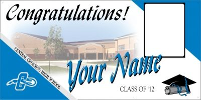 Congratulate Your Centralcrossinghighschool Grad With A Stunning Full Color Vinyl Banner Our Banners Are Made Of 13 O Graduation Banner School Photos Banner
