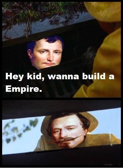 Hey Kid Wanna Build An Empire France Empire Meme