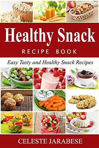Healthy Snack Recipe Book Easy Tasty And Healthy Snack R Https
