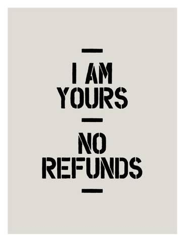 Giclee Print: I Am Yours No Refunds by Brett Wilson : 48x36in #deppresionrecovery