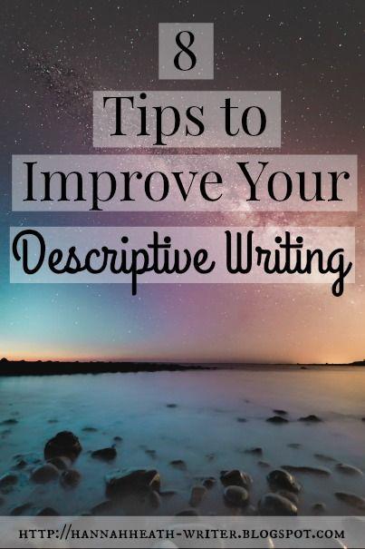8 Tips To Improve Your Descriptive Writing