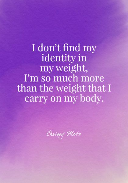 I don't find my identity in my weight, I'm so much more than the weight that I carry on my body. - Chrissy Metz - Body Positive Quotes - Photos
