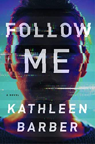 Follow Me By Kathleen Barber Https Www Amazon Com Dp 1982101989