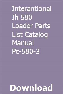 Interantional IH 580 Loader Parts List Catalog Manual PC-580