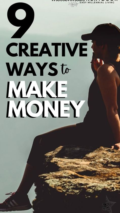 9 Creative Ways to Make Money