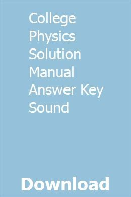 College Physics Solution Manual Answer Key Sound | memarino