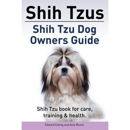 Shih Tzus Shih Tzu Dog Owners Guide Shih Tzu Book For Care