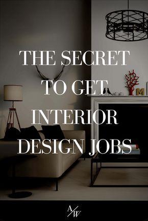 The Secret To Get Interior Design Jobs Interior Design Jobs Interior Design Business Interior Design Website