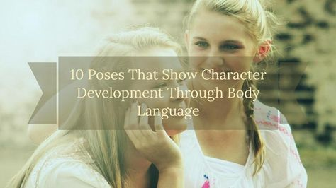 How To Show Character Development Through Body Language