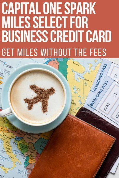 Capital One Spark Miles Select For Business Get Miles Without The