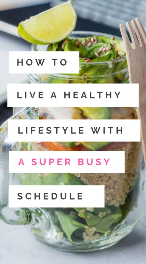 Healthy Lifestyle: How to Be Healthy When You Have No Time