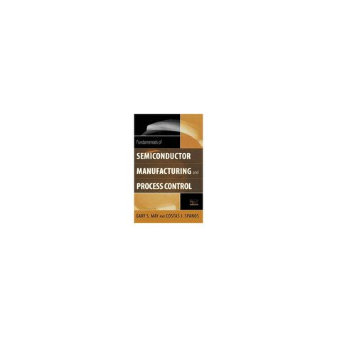 Fundamentals of Semiconductor Manufacturing and Process Control - (Wiley - IEEE) (Hardcover)