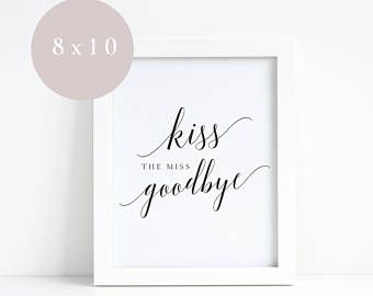 photograph about Kiss the Miss Goodbye Printable titled Kiss the miss out on goodbye indication, bridal shower signal, printable