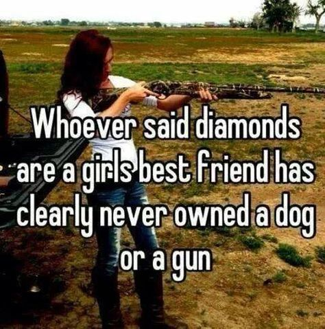 Country girl way. Guns or dogs are girls' best friends. Country Girl Life, Country Girl Quotes, Country Girl Sayings, Southern Girl Quotes, Country Girl Stuff, Cowboy Sayings, Girl Qoutes, Southern Humor, Real Country Girls