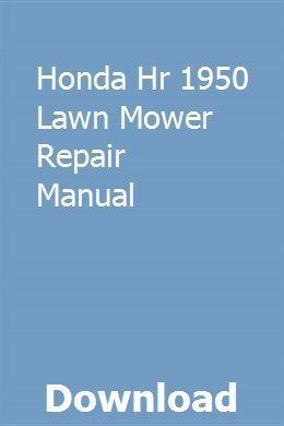 Honda Hr 1950 Lawn Mower Repair Manual Download Pdf Today Pin Lawn Mower Lawn Mower Repair Mower