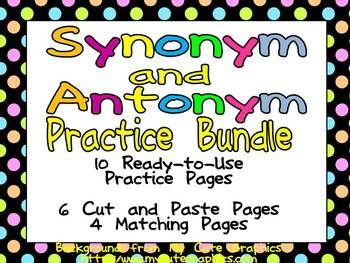 10 Practice Pages; 5 for synonyms and 5 for antonyms!! Cut and paste and matching :) $