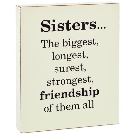 This simple wooden block sign says a lot about the special bond sisters share in just a few words. Give this accent decor piece to your sister and best friend to display with pride on a shelf in her home or office. Friends Like Sisters Quotes, Little Sister Quotes, Sister Poems, Sister Quotes Funny, Brother Sister Quotes, Sister Sayings, Crazy Sister, Sister Friends, Sister Love