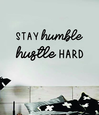 (1) Stay Humble Hustle Hard V3 Quote Wall Decal Sticker Vinyl Art Decor Be – boop decals