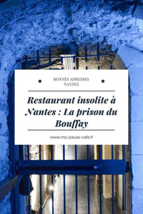 Restaurant Insolite A Nantes La Prison Du Bouffay My Pause Cafe Restaurant Insolite Nantes Que Faire A Nantes