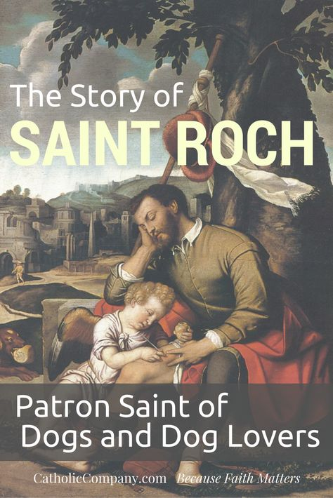 The Story of St. Roch, Patron Saint of Dogs and Dog Lovers