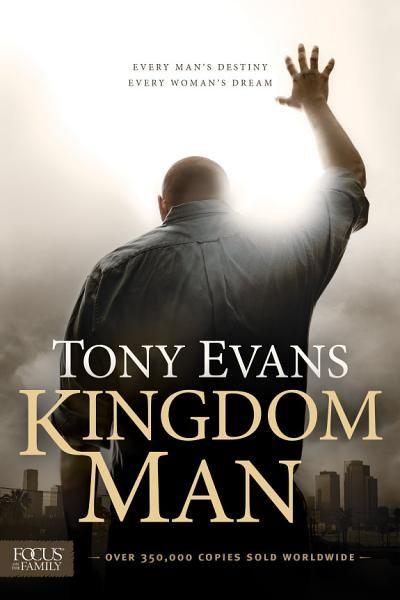 Tony Evans Kingdom Man Ebook Download Ebook Pdf Download Epub Audiobook Title Kingdom Man Author Christian Books For Men Tony Evans Christian Books