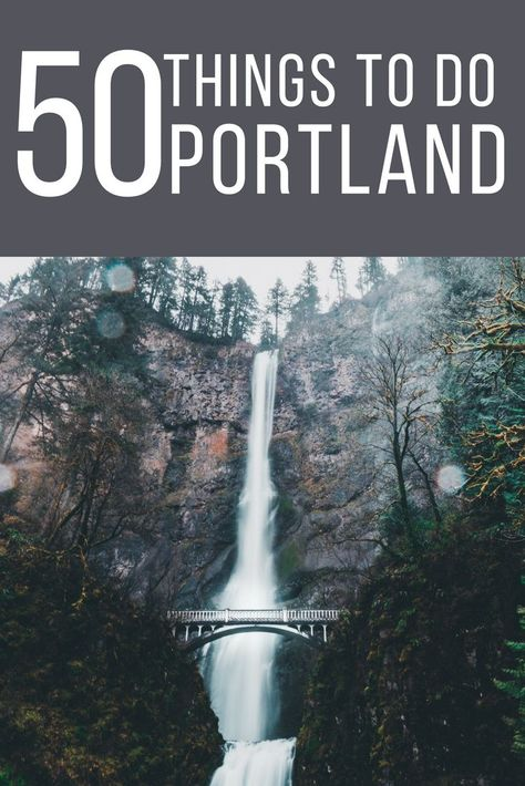 Top 50 Portland Things To Do
